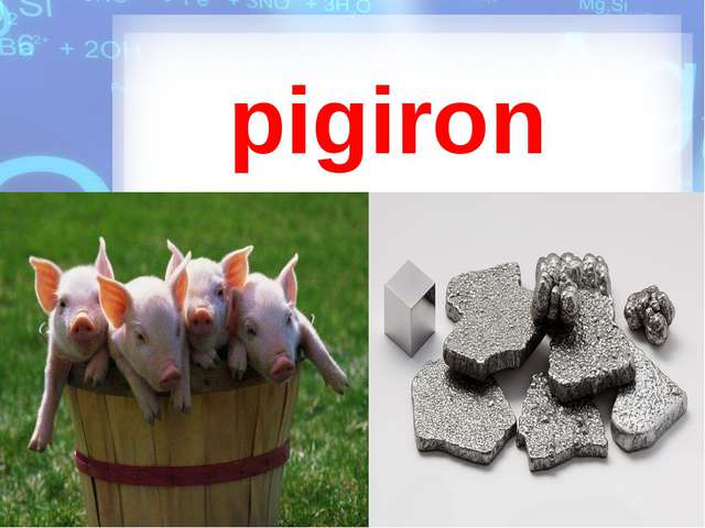 pigiron