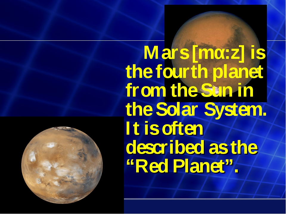 a description of mars as the fourth planet from the sun Mars is the fourth planet from the sun at an average distance of about 228 million km (142 million miles) or 152 au several missions have visited this planet, from flybys and orbiters to rovers on the surfacethe first true mars mission success was the mariner 4 flyby in 1965.