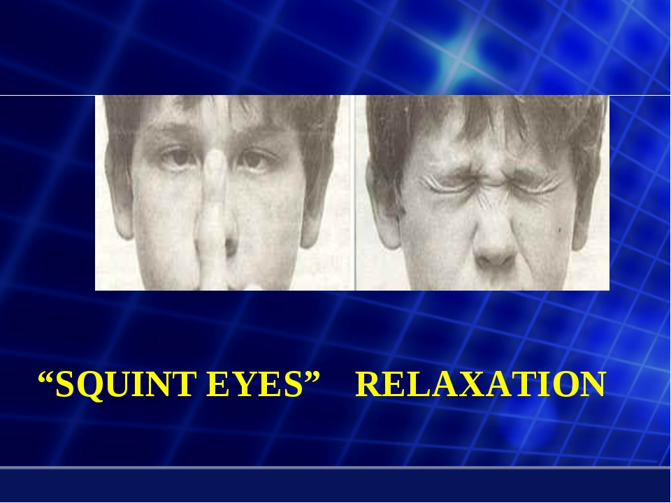 """""""SQUINT EYES"""" RELAXATION"""