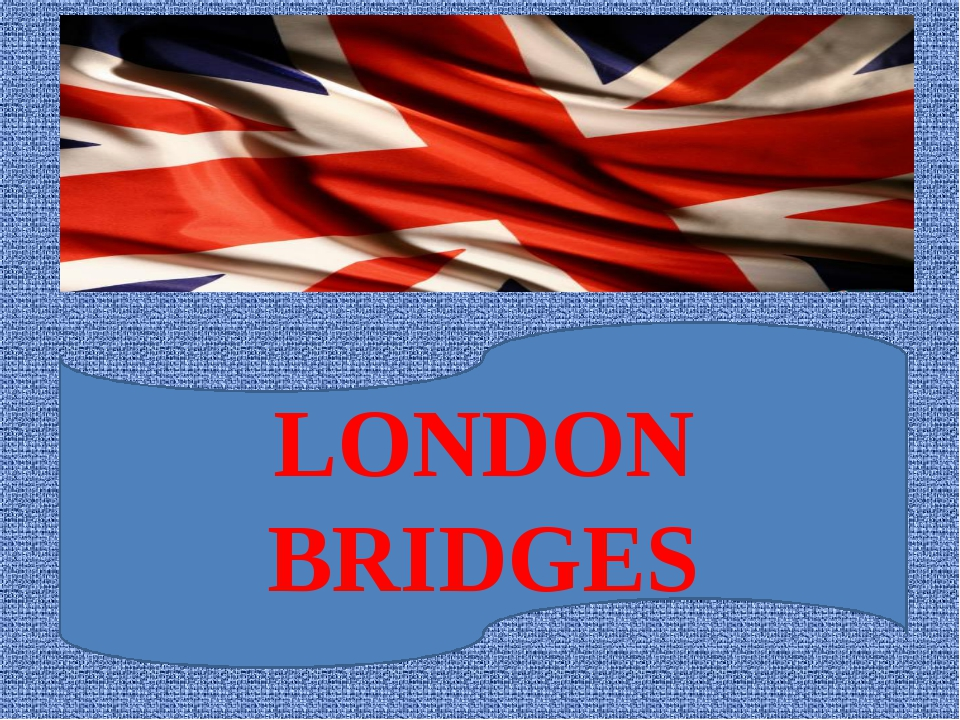 LONDON BRIDGES