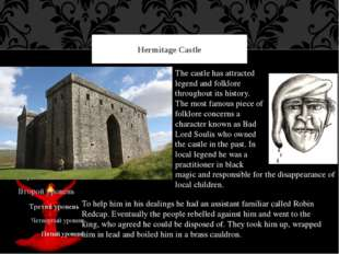 Hermitage Castle The castle has attracted legend and folklore throughout its