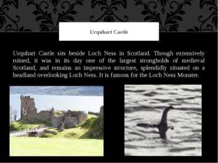 Urquhart Castle sits beside Loch Ness in Scotland. Though extensively ruined,