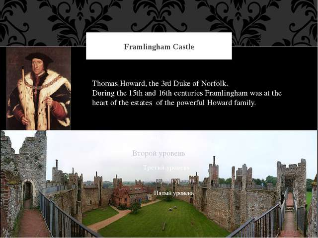 Framlingham Castle Thomas Howard, the 3rd Duke of Norfolk. During the 15th an...