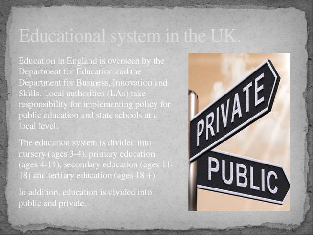 Education in England is overseen by the Department for Education and the Depa...
