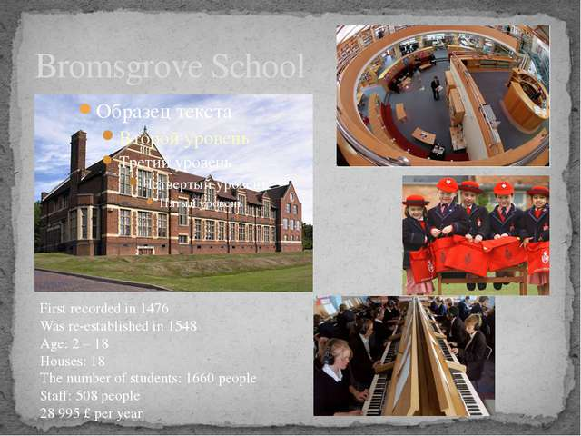 Bromsgrove School First recorded in 1476 Was re-established in 1548 Age: 2 –...