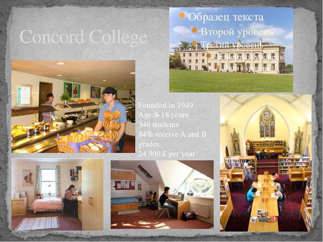 Concord College Founded in 1949 Age:8-18 years 340 students 84% receive A and...