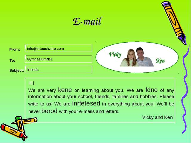 E-mail Hi! We are very kene on learning about you. We are fdno of any informa...