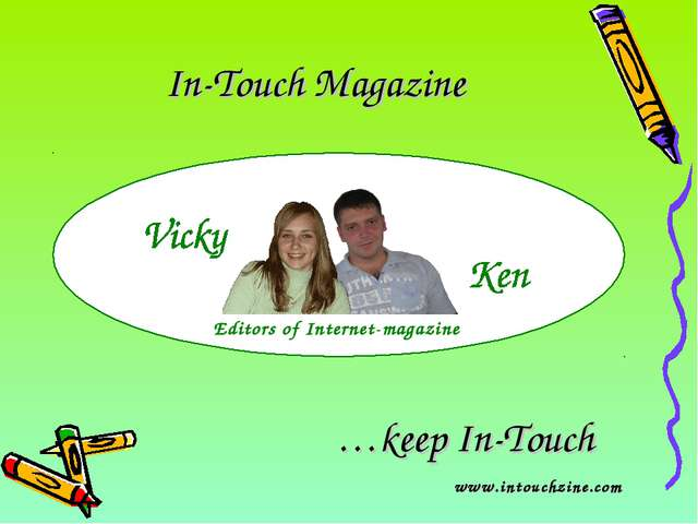 In-Touch Magazine …keep In-Touch www.intouchzine.com