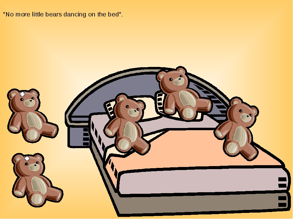 """""""No more little bears dancing on the bed""""."""
