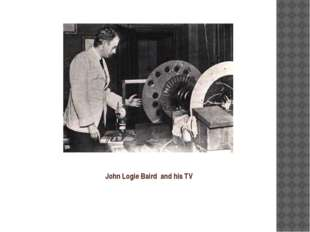 John Logie Baird and his TV