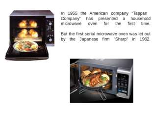 "In 1955 the American company ""Tappan Company"" has presented a household micro"