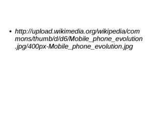 http://upload.wikimedia.org/wikipedia/commons/thumb/d/d6/Mobile_phone_evoluti