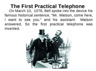 On March 10, 1876, Bell spoke into the device his famous historical sentence