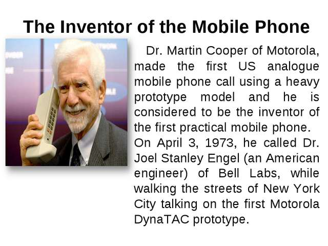 Dr. Martin Cooper of Motorola, made the first US analogue mobile phone call...