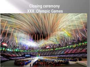 Closing ceremony XXX Olympic Games