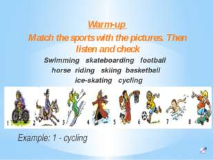 Warm-up Match the sports with the pictures. Then listen and check Swimming sk