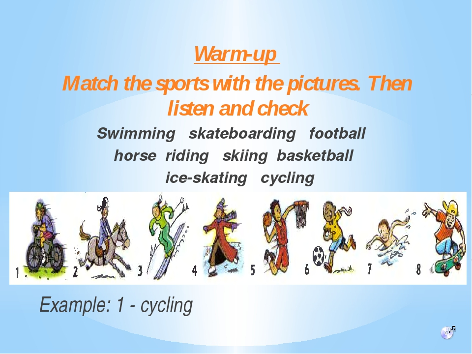 Warm-up Match the sports with the pictures. Then listen and check Swimming sk...