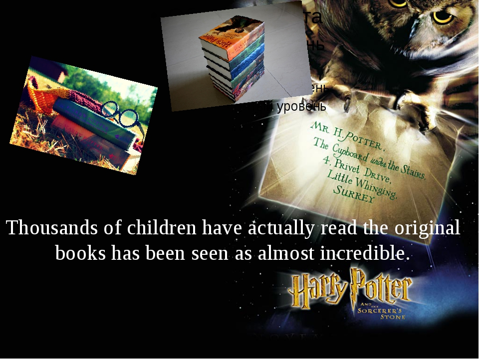 Thousands of children have actually read the original books has been seen as...