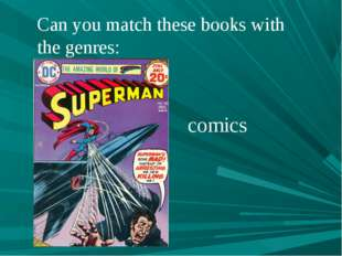 Can you match these books with the genres: comics