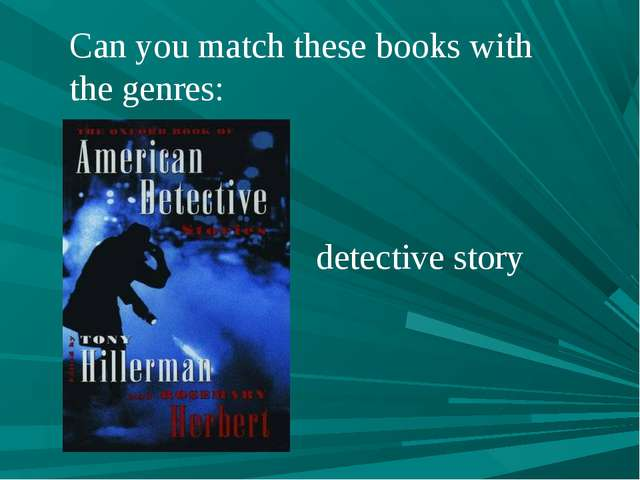 Can you match these books with the genres: detective story