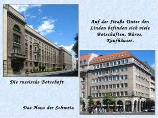 Die russische Botschaft Das Haus der Schweiz Auf der Straße Unter den Linden