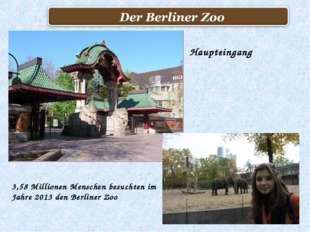 Haupteingang 3,58Millionen Menschen besuchten im Jahre 2013 den Berliner Zoo