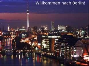 Willkommen nach Berlin!