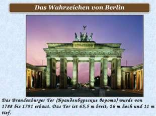 Das Brandenburger Tor (Бранденбургские ворота) wurde von 1788 bis 1791 erbaut