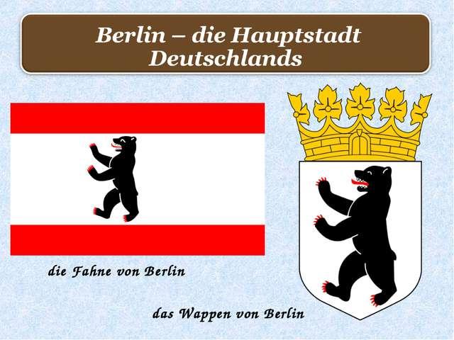 die Fahne von Berlin das Wappen von Berlin