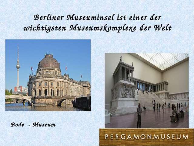 Berliner Museuminsel ist einer der wichtigsten Museumskomplexe der Welt Bode...