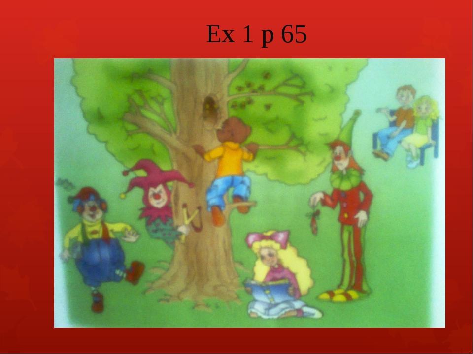 Ex 1 p 65