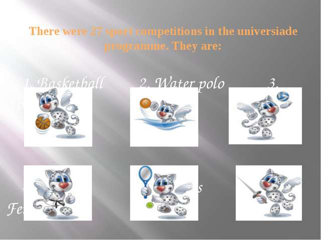 There were 27 sport competitions in the universiade programme. They are: 1. B...