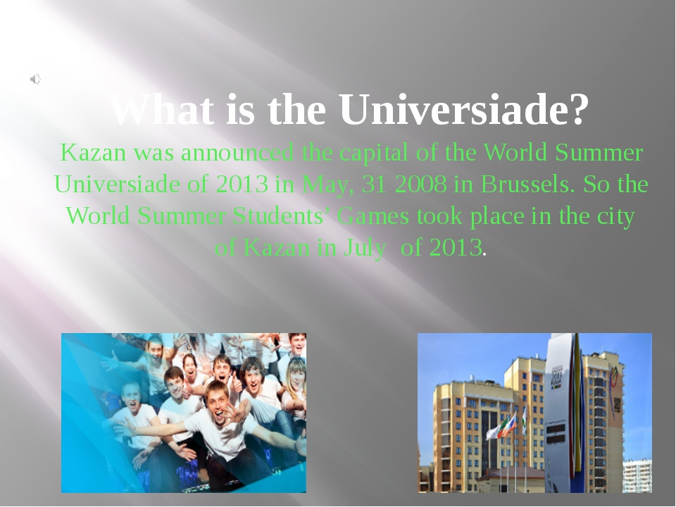 What is the Universiade? Kazan was announced the capital of the World Summer...