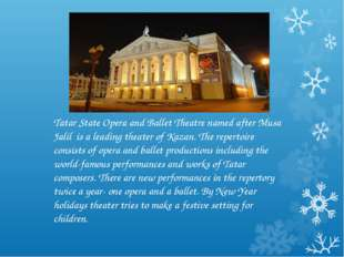 Tatar State Opera and Ballet Theatre named after Musa Jalil is a leading thea