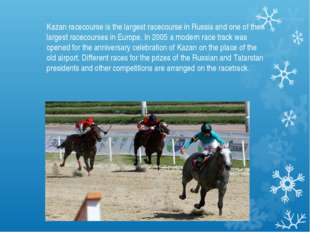 Kazan racecourse is the largest racecourse in Russia and one of the largest r