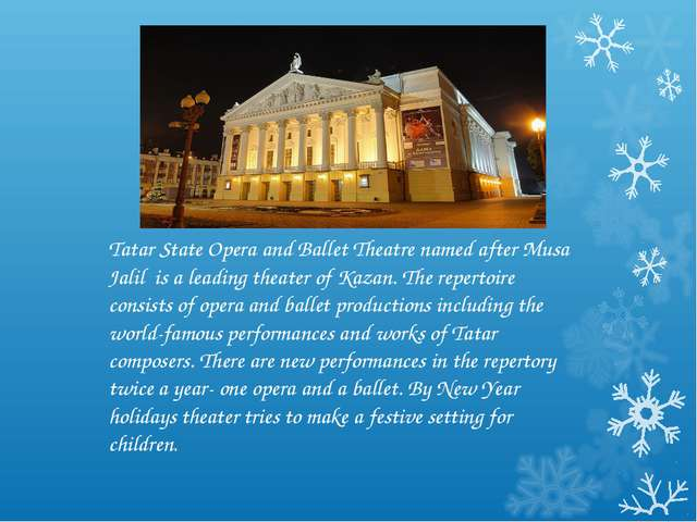 Tatar State Opera and Ballet Theatre named after Musa Jalil is a leading thea...