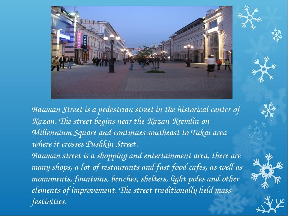 Bauman Street is a pedestrian street in the historical center of Kazan. The s...