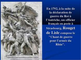 En 1792, à la suite de la déclaration de guerre du Roi à l'Autriche, un offic