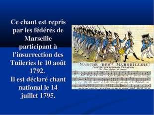 Ce chant est repris par les fédérés de Marseille participant à l'insurrection