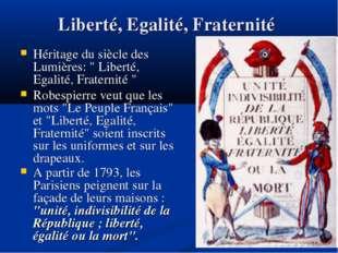 """Liberté, Egalité, Fraternité Héritage du siècle des Lumières: """" Liberté, Egal"""
