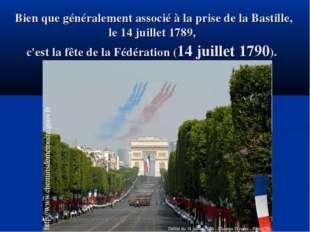 Bien que généralement associé à la prise de la Bastille, le 14 juillet 1789,