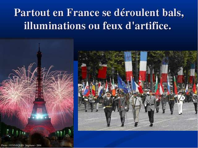 Partout en France se déroulent bals, illuminations ou feux d'artifice.