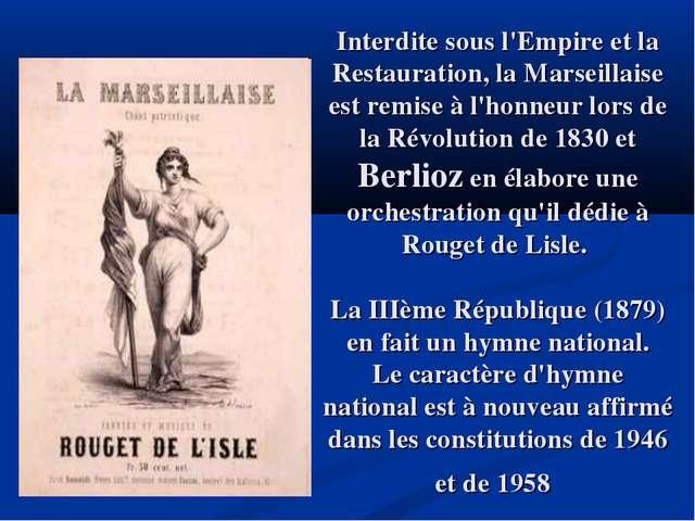 Interdite sous l'Empire et la Restauration, la Marseillaise est remise à l'ho...