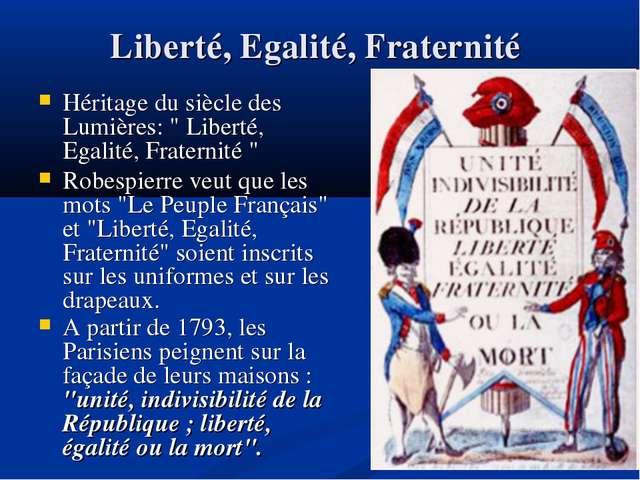 """Liberté, Egalité, Fraternité Héritage du siècle des Lumières: """" Liberté, Egal..."""