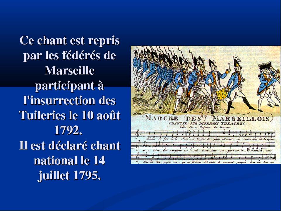 Ce chant est repris par les fédérés de Marseille participant à l'insurrection...