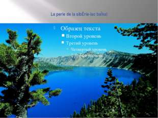 La perle de la sibÉrie-lac baÏkal