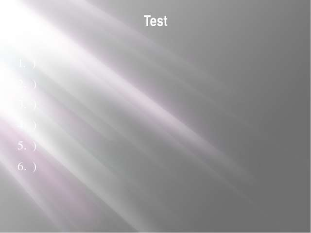 Test 1. ) 2. ) 3. ) 4. ) 5. ) 6. )