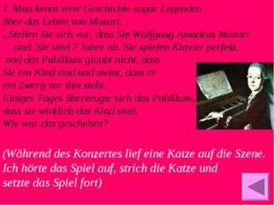 """Man kennt viele Geschichte sogar Legenden über das Leben von Mozart. """"Stellen"""