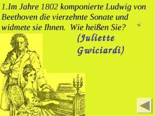 Im Jahre 1802 komponierte Ludwig von Beethoven die vierzehnte Sonate und widm