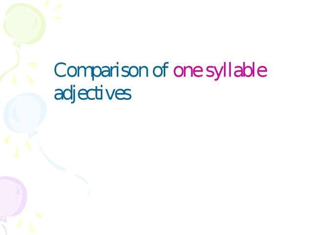 Comparison of one syllable adjectives